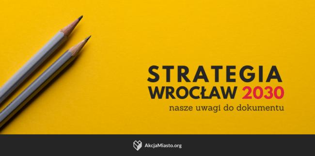 Nasze uwagi do Strategii Wrocław 2030