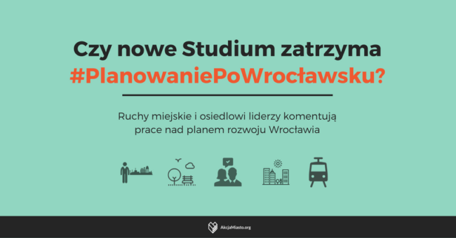 Nowe Studium zatrzyma #PlanowaniePoWrocławsku?