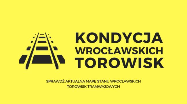 Kondycja wrocławskich torowisk [MAPA]