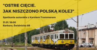 Copy of Copy of _OSTRE CIĘCIE. JAK NISZCZONO POLSKĄ KOLEJ(2)