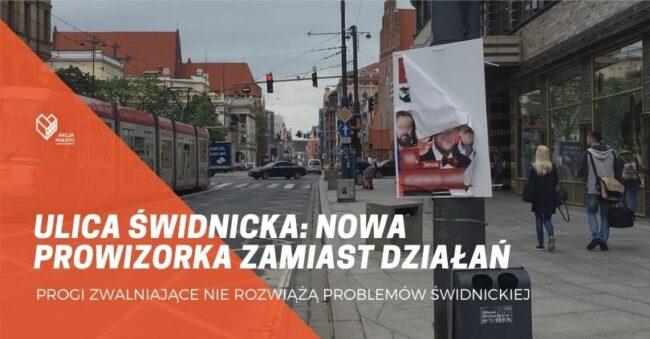 Urząd wprowadza kolejną prowizorkę na Świdnickiej, zamiast zrealizować gotowy plan!
